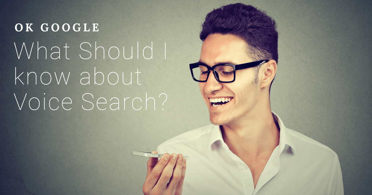 OK Google, What Should I know about Voice Search?